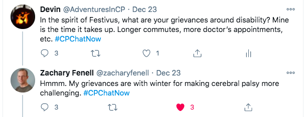 zach and i discussed our grievances about disability. i tweeted my primary grievance is the amount of time it takes up with longer commutes, more appointments. zach tweeted his grievance of winter making cerebral palsy more challenging