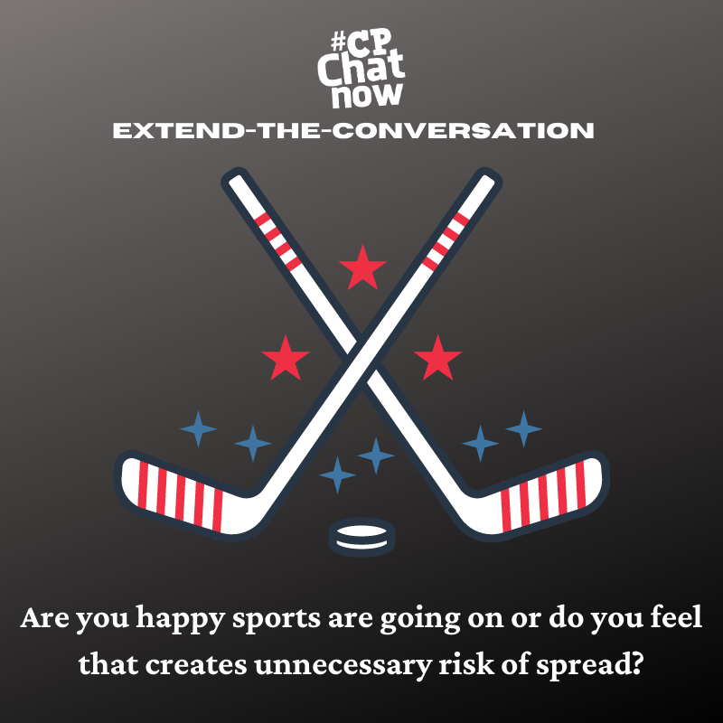 "This week's extend-the-conversation question asks, ""Are you happy sports are going on or do you feel that creates unnecessary risk of spread?"""