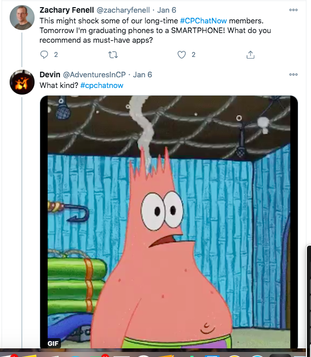 zach tweets he is shocking longtime members of #cpchatnow and graduating to a smartphone, he asks about must have apps, i ask him what kind while tweeting a gif of Patrick Star's head exploding