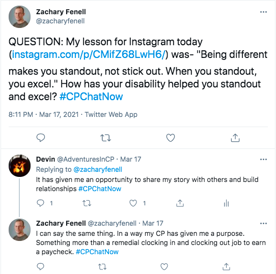zach asks how member's disabilities have helped them standout and excel. i tweeted it has given me an opportunity to share my story with others and build relationships. zach tweets he can say the same thing and his cp gave him a purpose, more than clocking in and out of a job.