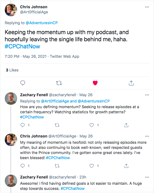 chris johnson tweeted he would like to keep up the momentum with his podcast and leave the single life behind, zach asked how he defined momentum, chris tweeted he wants to release episodes more often and continue to book well respected guests in the prince community and he has gotten some great ones lately. zach tweets he feels defined goals are easier to maintain