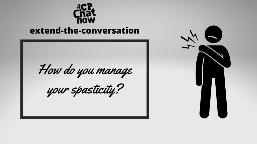"""Answer for the week's extend-the-conversation question, """"How do you manage your spasticity?"""""""