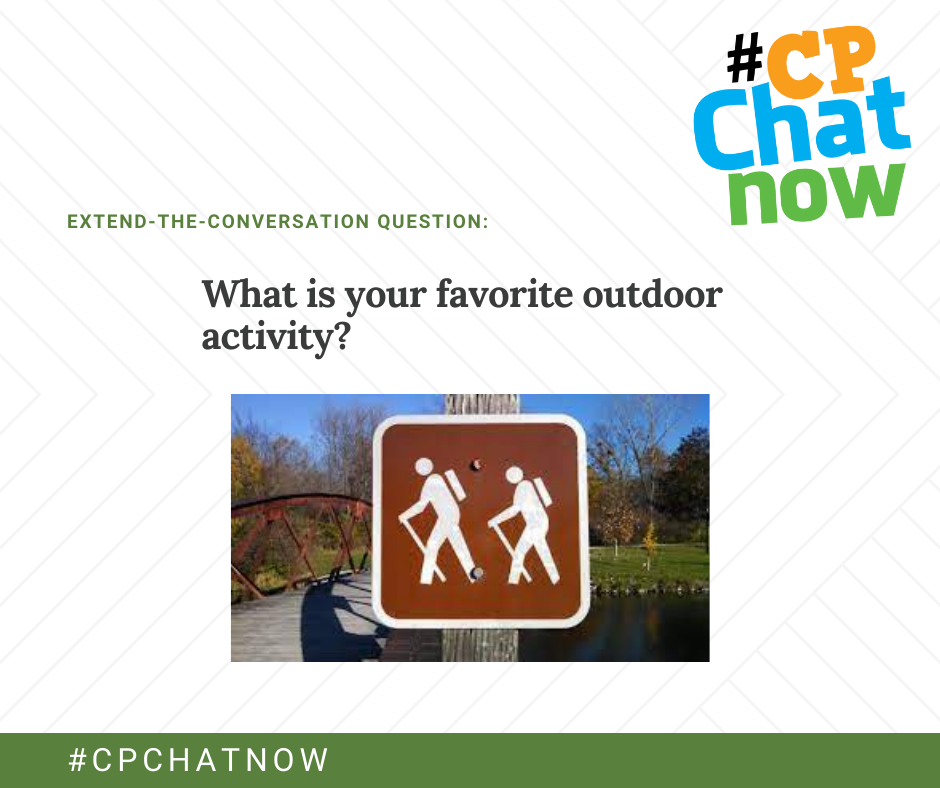 extend-the-conversation graphic, multi-colored #CPChatNow logo, what is your favorite outdoor activity? picture of bridge with a brown sign with 2 white figures of hikers