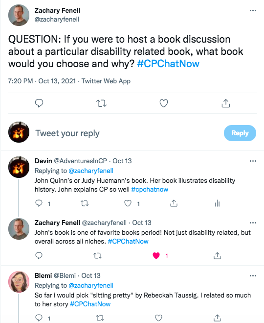 zach asks what disability related book members would choose for a discussion, i tweeted john quinn's or judy huemann's book. huemann's book illustrates disability history and john explains cp so well. zach tweets john's book is one of his favorite books period, blemi tweets sitting pretty by Rebeckah Taussig
