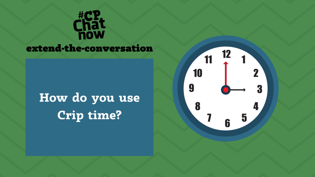 """This week's extend-the-conversation question asks, """"How do you use Crip time?"""""""